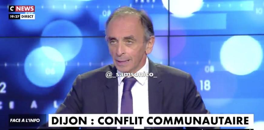 Zemmour sur les affrontements à Dijon : « Il faut tous les expulser ! Tchétchènes et Maghrébins en même temps » (Vidéo)
