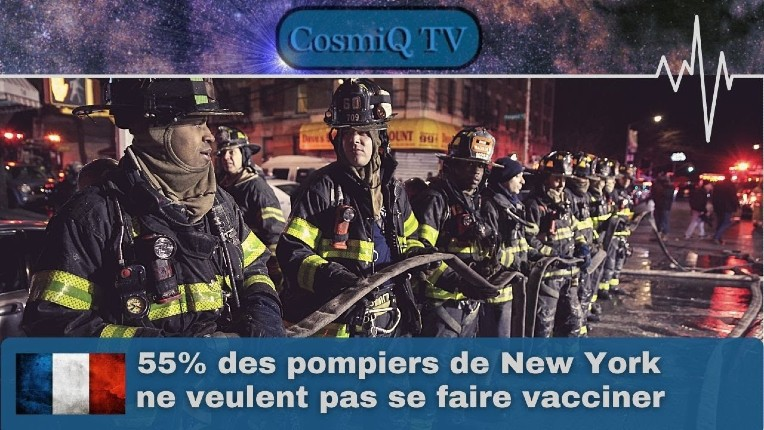 Covid: 55% des pompiers de New York ne veulent pas se faire vacciner ! (Vidéo)