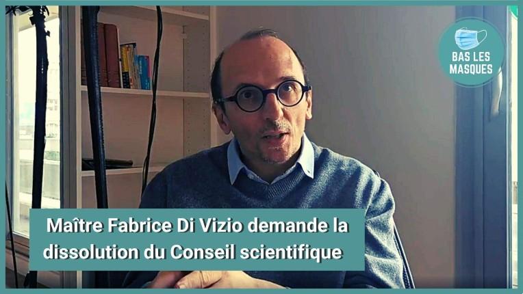 Maître Fabrice Di Vizio demande la dissolution du Conseil scientifique