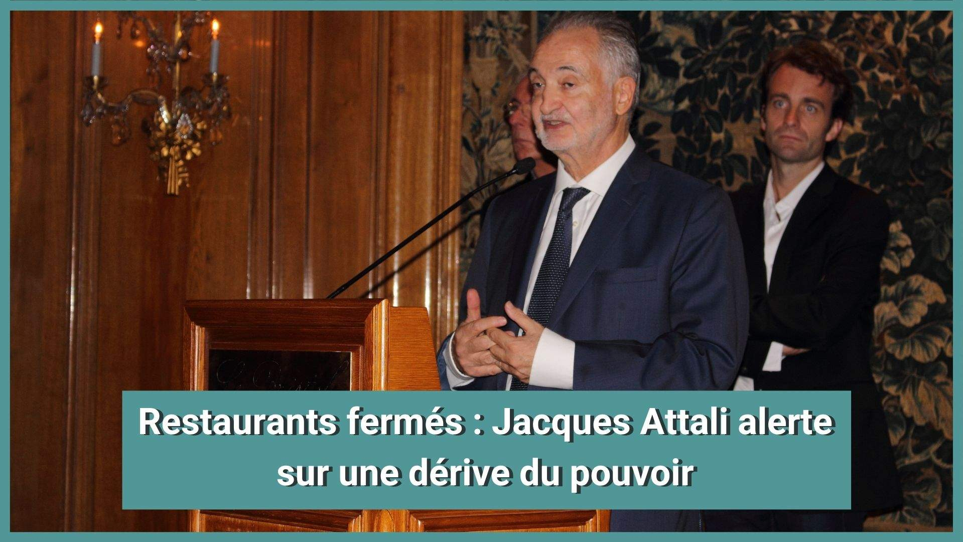 Restaurants fermés : Jacques Attali alerte sur une dérive du pouvoir pour empêcher les contestations «comment justifier qu'ils soient fermés quand les métros roulent ? »