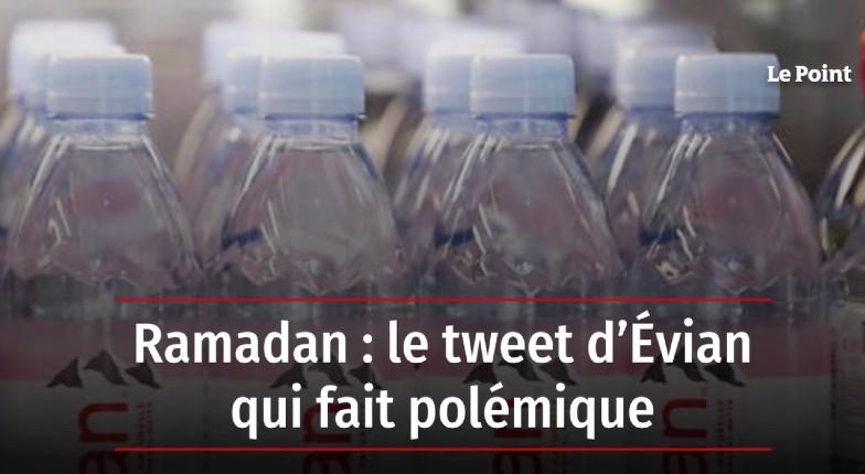 Islamisation : La marque Évian attaquée car elle fait de la publicité pour… de l'eau le jour du Ramadan ! Pour certains islamistes le jeûne musulman devrait s'imposer à tous