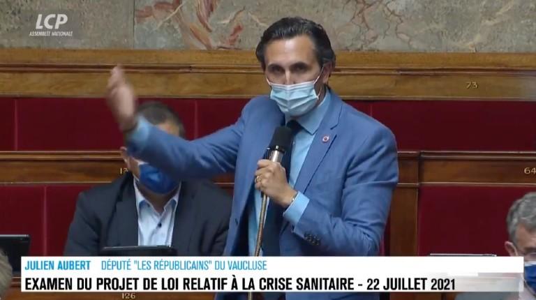 Le député Julien Aubert «Vous êtes devenus fous ! Je ne voterai jamais un texte qui permet de licencier des gens parce qu'ils refusent d'être vaccinés» (Vidéo)
