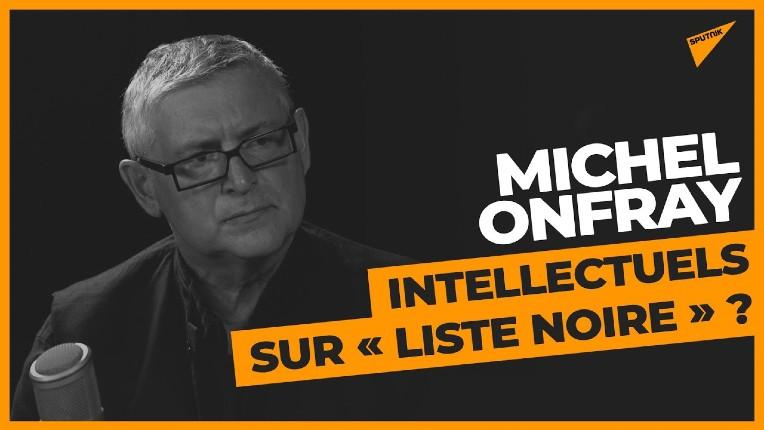 Zemmour, censure, Bac Nord : Michel Onfray dénonce la « fachosphère de gauche », le règne des nouveaux censeurs (Vidéo)