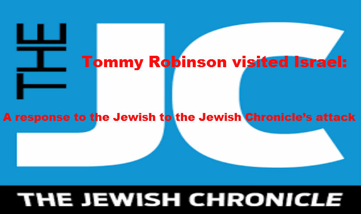 Tommy Robinson visited Israel: A response to the Jewish Chronicle's attack